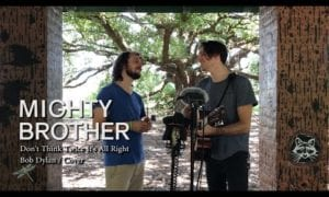 Don't Think Twice It's Alright – Bob Dylan (cover) || Mighty Brother on PATREON