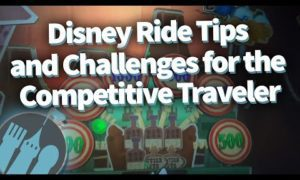 How to Beat Your Best Score — Disney Ride Tips and Challenges for the Competitive Traveler!
