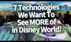 7 Technologies We Want To See MORE of in Disney World!