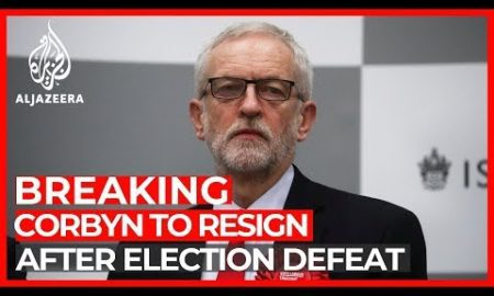 World News: Jeremy Corbyn to resign as Labour leader after election defeat
