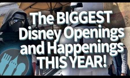 The BIGGEST Disney Openings and Happenings THIS YEAR!